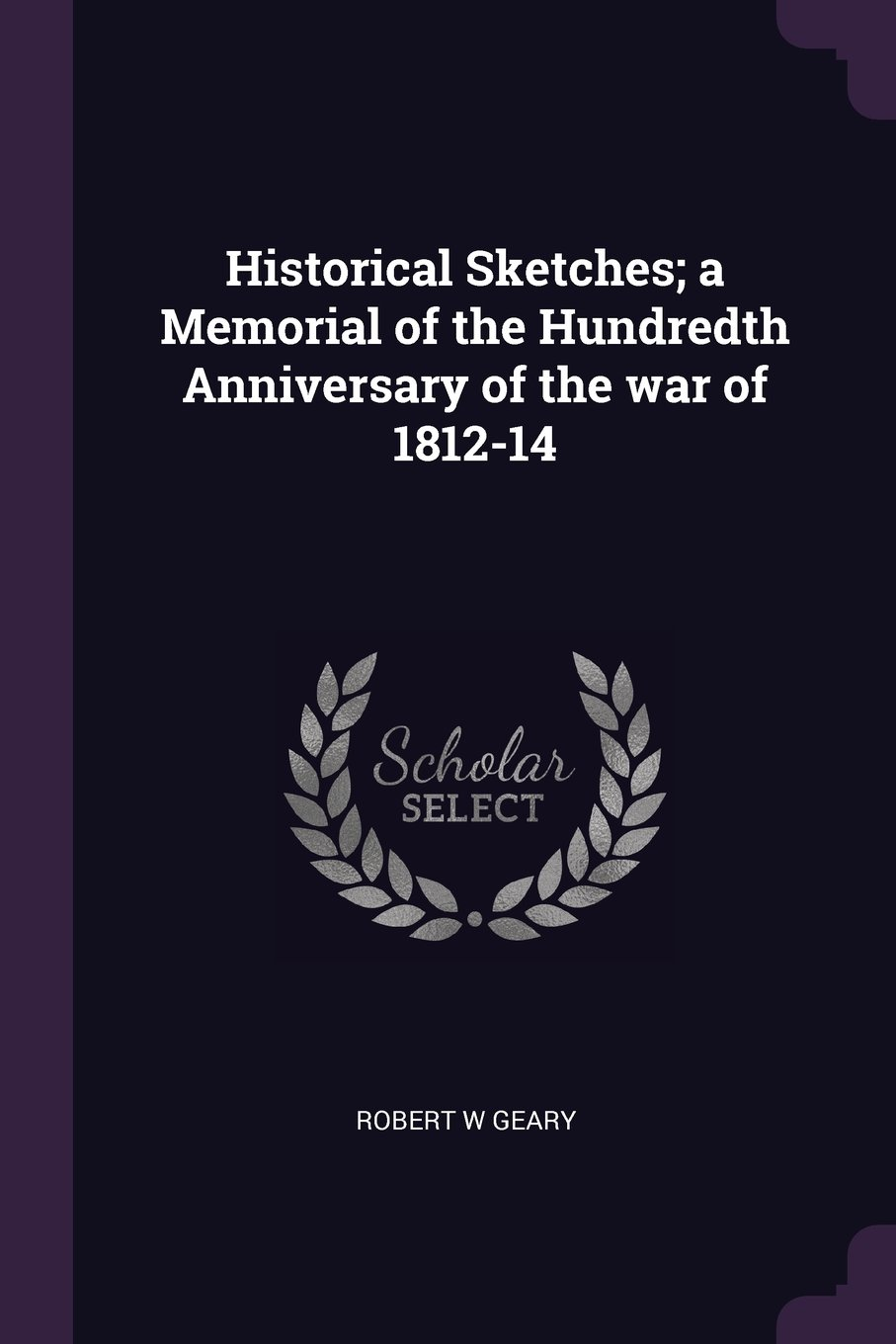 Historical Sketches; a Memorial of the Hundredth Anniversary of the war of 1812-14 ebook