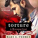 Torture: Terraway, Book 3 Audiobook by Mary E. Twomey Narrated by Amy Marie Smith