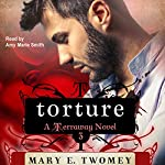 Torture: Terraway, Book 3 | Mary E. Twomey
