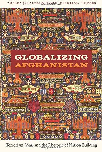 Globalizing Afghanistan: Terrorism, War, and the Rhetoric...