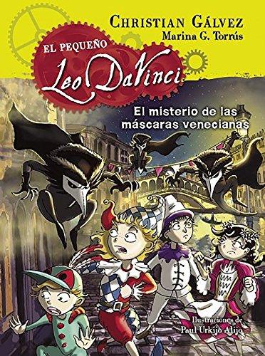 El misterio de las máscaras venecianas / The Mystery of the Venetian Masks (El pequeño Leo da Vinci) (Spanish Edition) by Christian Galvez