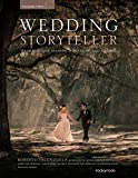 Wedding Storyteller, Volume 2: Wedding Case Studies, Workflow, and Editing