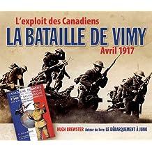 La bataille de Vimy – Avril 1917: L'exploit des Canadiens
