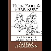 Herr Karl & Herr Kurt: Kaffeehaus Gschichten (German Edition)