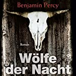 Wölfe der Nacht | Benjamin Percy