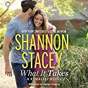 What It Takes: A Kowalski Reunion Novel, Book 1 Audiobook by Shannon Stacey Narrated by Lauren Fortgang