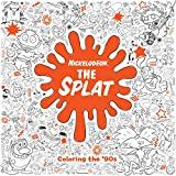 The Splat: Coloring the '90s (Nickelodeon) (Adult Coloring Book)