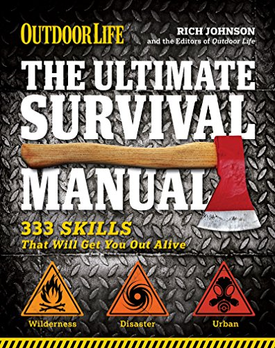 - Outdoor Life: The Ultimate Survival Manual: 333 Skills that Will Get You Out Alive