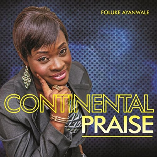 Continental Praise Medley: Jesus Reign / Majesty / Ijo Ope / God of Multiple Effect / Ota San San / You Are -