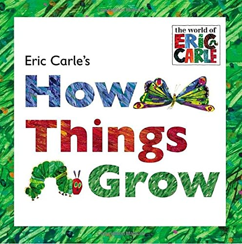 Eric Carles How Things Grow