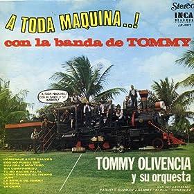 Amazon.com: A Toda Maquina Con La Banda De Tommy: Tommy Olivencia: MP3