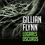Lugares oscuros [Dark Places] | Gillian Flynn,Manuel Manzano - translator