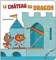 Le château du dragon par Laurent Richard