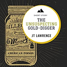 The Unsuspecting Gold Digger: A Short Story: Sticky Fingers, Book 3 Audiobook by JT Lawrence Narrated by Bianca Flanders
