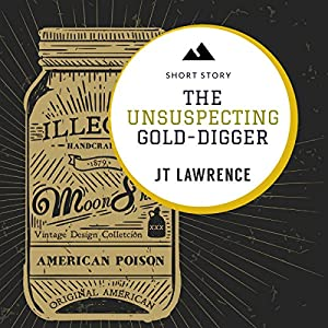 The Unsuspecting Gold Digger: A Short Story Audiobook