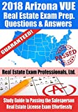2018 Arizona VUE Real Estate Exam Prep Questions and Answers: Study Guide to Passing the Salesperson Real Estate License Exam Effortlessly