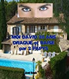 MOI DAVID 20 ANS DRAGUE ET BAISE PAR 2 PAPYS (French Edition)