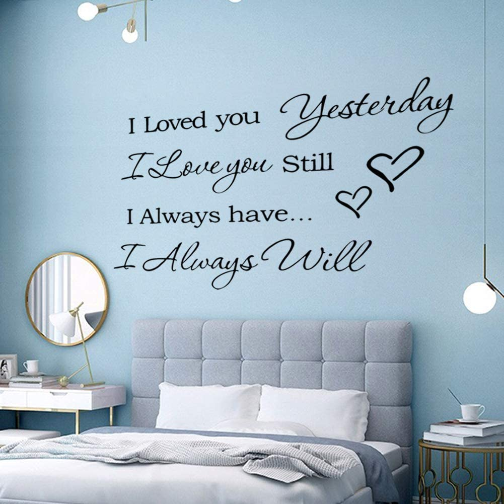Wall Stickers for Bedroom and Living Room,Wall Decal Warmly for Bedroom Quote- Love You Yesterday I Love You Still I Always Have..I Always will Art Vinyl Décor