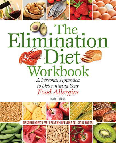 The Elimination Diet Workbook: A Individual Approach to Determining Your Food Allergies