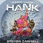 Hard Luck Hank: Robot Farts | Steven Campbell