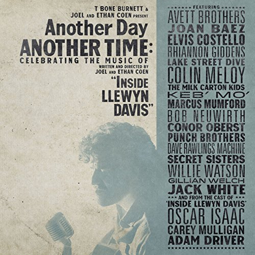 Another Day, Another Time: Celebrating the Music of Inside Llewyn Davis (2CD) by Various Artists (2015-08-03)