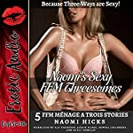 Naomi's Sexy FFM Threesomes: Five FFM Ménage a Trois Stories | Naomi Hicks