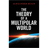 The Theory of a Multipolar World (English Edition)