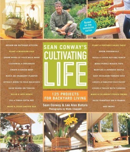 Cheap  Sean Conway's Cultivating Life: 125 Projects for Backyard Living