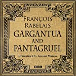 Gargantua & Pantagruel (Classic Serial) | Francois Rabelais,Lavinia Murray (dramatisation)