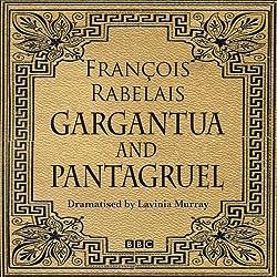 Gargantua & Pantagruel (Classic Serial)