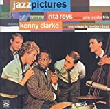Rita Reys and the Pim Jacobs Trio featuring Kenny Clarke. Jazz Pictures at an Exhibition / Marriage in Modern Jazz / bonus tracks recorded live in Antibes - Jean-les-Pins