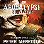 The Apocalypse Survivors: The Undead World Novel 2 (Volume 2) | Peter Meredith