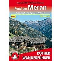 Rund um Meran: Passeiertal - Texelgruppe - Ultental. 50 Touren. Mit GPS-Tracks (Rother Wanderführer)