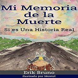 Mi Memoria de la Muerte, Si Es una Historia Real [My Memory of Death, This Is a True Story]