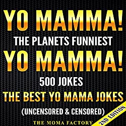 Yo Mamma! Yo Mamma, 2nd Edition! The Best 500 Yo Mamma Jokes on the Planet