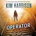 The Operator: The Peri Reed Chronicles, Book 2 | Kim Harrison