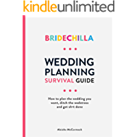 Bridechilla Survival Guide- How To Plan The Wedding You Want And Keep Your Chill