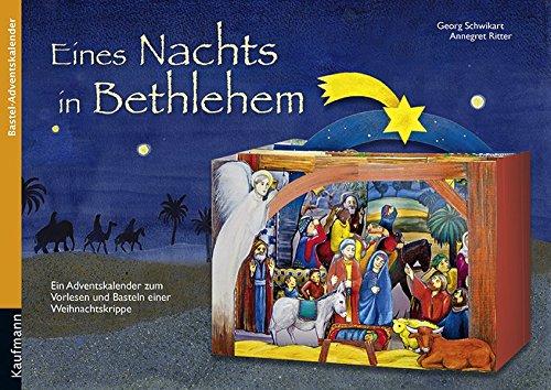Eines Nachts in Bethlehem: Ein Adventskalender zum Vorlesen und Basteln einer Weihnachtskrippe Kalender – Adventskalender, 11. August 2012 Georg Schwikart Annegret Ritter Kaufmann 3780608693