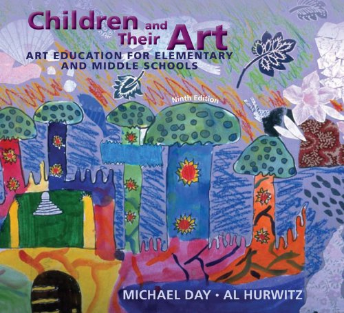 Download Children and Their Art: Art Education for Elementary and Middle Schools Pdf