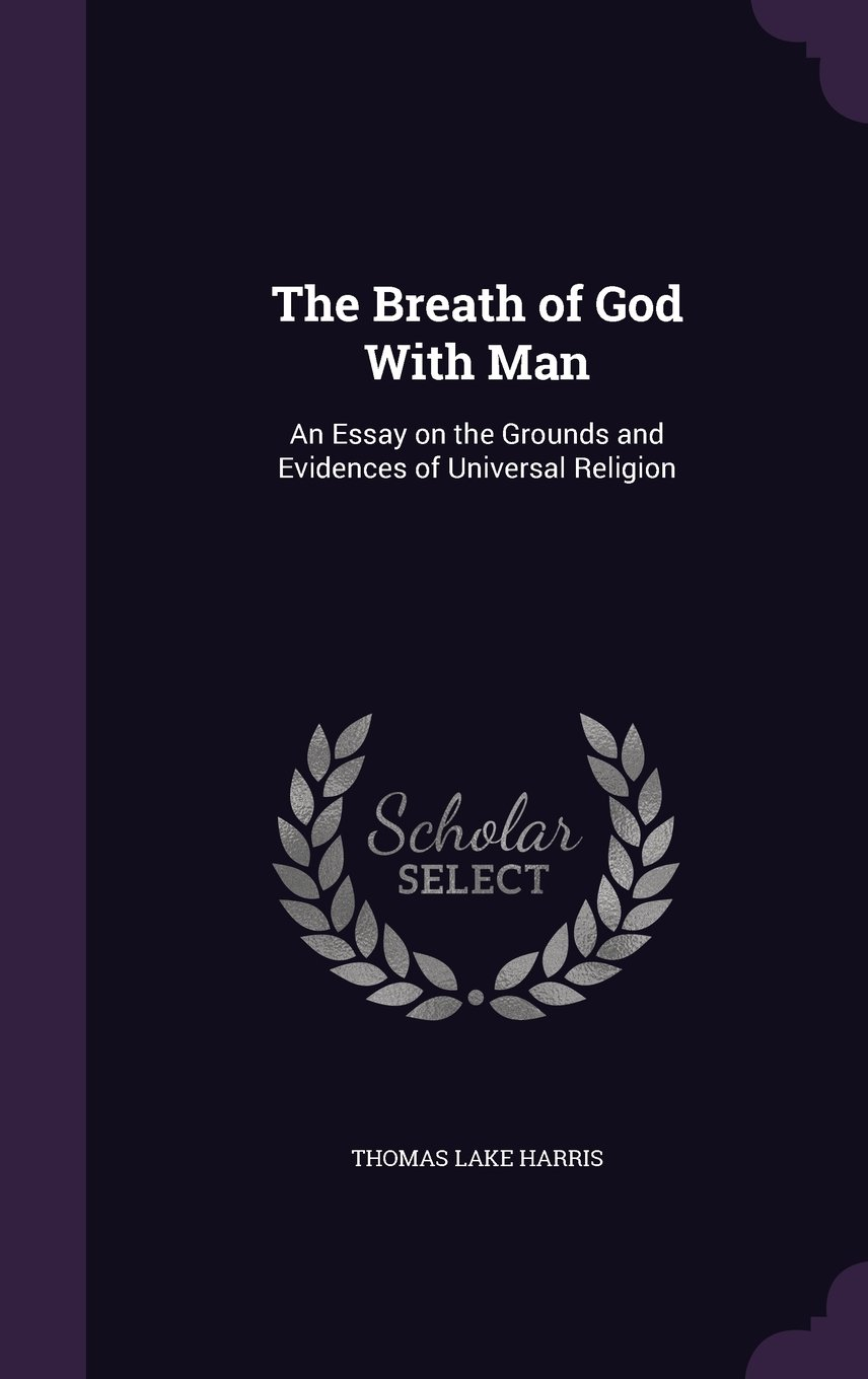 Download The Breath of God with Man: An Essay on the Grounds and Evidences of Universal Religion pdf epub