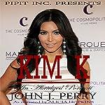 Kim K: An Abridged Portrait | John J. Perry