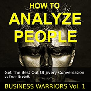 How to Analyze People: Get the Best out of Every Conversation Audiobook