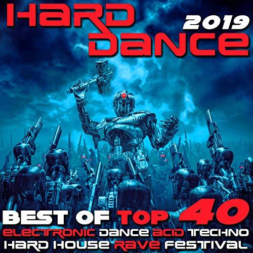 Hard Dance 2019 - Best of Top 40 Electronic Dance Acid Techno Hard House Rave Festival Anthems