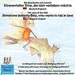 Die Geschichte vom kleinen Zitronenfalter Zitro, der sich verlieben möchte. Deutsch-Englisch: The story of the little brimstone butterfly Billy, who wants to fall in love. German-English   Wolfgang Wilhelm