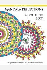 Reflections: Mandala Coloring Book: A Magical Mandala Expansion Pack (Color Magic) (Volume 7) Paperback