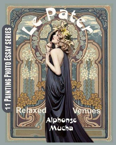 Alphonse Mucha Paintings - Le Pater: Alphonse Mucha (Painting Photo Essay series) (Volume 11)