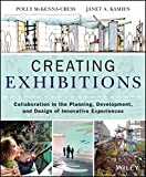 Creating Exhibitions: Collaboration in the Planning, Development, and Design of Innovative Experienc
