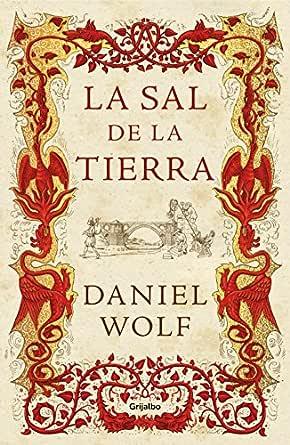 La sal de la tierra eBook: Wolf, Daniel: Amazon.es: Tienda Kindle