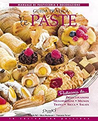 Guida pratica - Le paste (In cucina con passione)