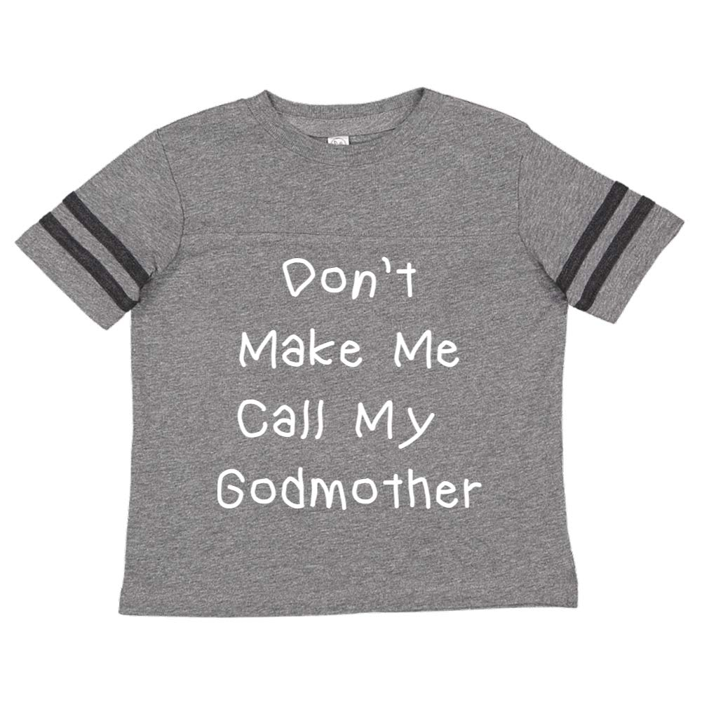 Toddler//Kids Sporty T-Shirt Dont Make Me Call My Godmother